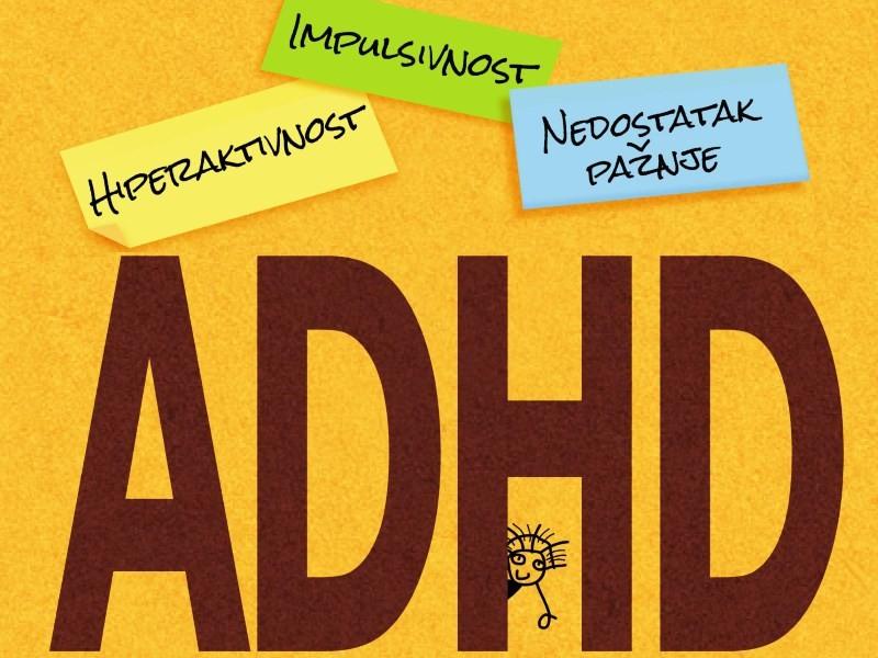 ADHD –  hiperaktivnost, impulsivnost, nedostatak pažnje